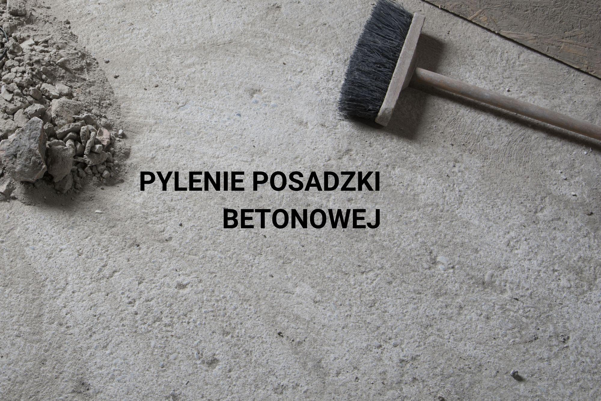 Posadzka betonowa zabezpieczenie przed pyleniem